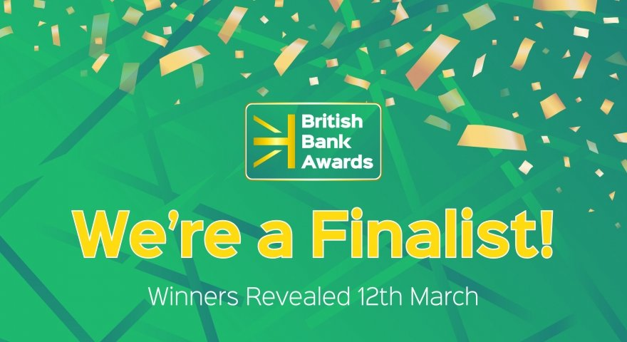 We've been announced as finalist in British Bank Awards 2020!