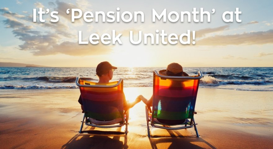 It's 'Pension Month' at Leek United!